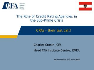 The Role of Credit Rating Agencies in the Sub-Prime Crisis