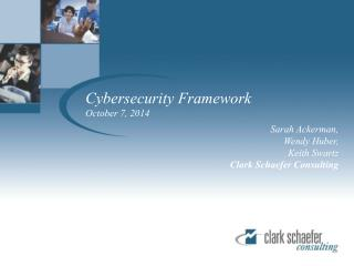 Cybersecurity Framework October 7, 2014