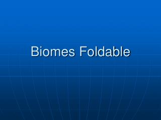 Biomes Foldable