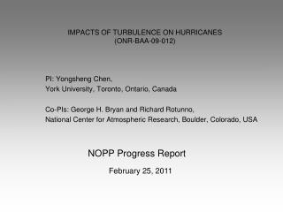 IMPACTS OF TURBULENCE ON HURRICANES (ONR-BAA-09-012)