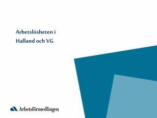 Arbetslösheten i Halland och VG