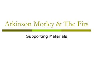 Atkinson Morley & The Firs