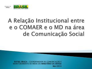 A Relação Institucional entre e o COMAER e o MD na área de Comunicação Social
