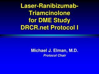 Laser-Ranibizumab-Triamcinolone  for DME Study DRCR Protocol I