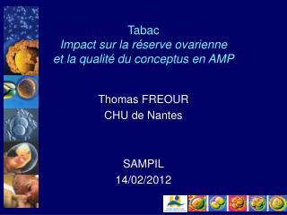 Tabac Impact sur la réserve ovarienne  et la qualité du conceptus en AMP