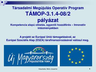 A projekt az Európai Unió támogatásával, az