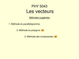 PHY 5043 Les vecteurs