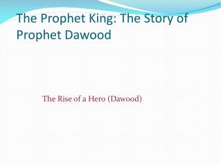 The Prophet King: The Story of Prophet  Dawood