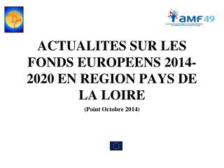 ACTUALITES SUR LES FONDS EUROPEENS 2014-2020 EN REGION PAYS DE LA LOIRE