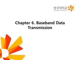 Chapter 6. Baseband Data Transmission
