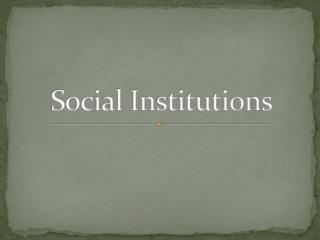 Social Institutions