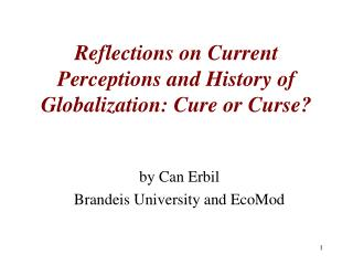 Reflections on Current Perceptions and History of Globalization: Cure or Curse?