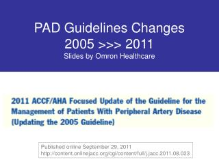 PAD Guidelines Changes 2005 >>> 2011 Slides by Omron Healthcare