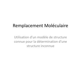 Remplacement Mol�culaire