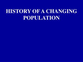 1-1 History of a Changing Population