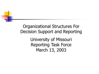 Organizational Structures For Decision Support and Reporting