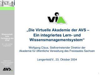�Die Virtuelle Akademie der AVS �  Ein integriertes Lern- und Wissensmanagementsystem�