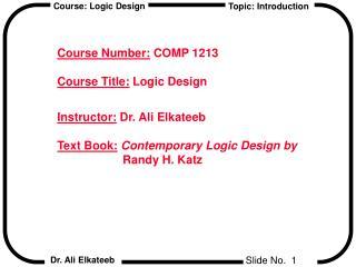 Course Number:  COMP 1213 Course Title:  Logic Design