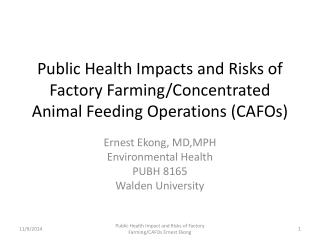 Ernest Ekong, MD,MPH Environmental Health PUBH 8165 Walden University