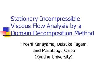 Stationary Incompressible  Viscous Flow Analysis by a  Domain Decomposition Method