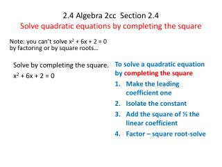 2.4 Algebra 2cc  Section 2.4 Solve quadratic equations by completing the square
