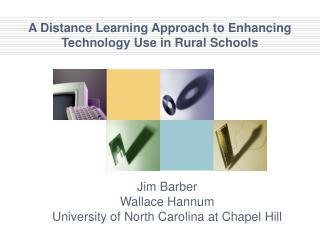 A Distance Learning Approach to Enhancing Technology Use in Rural Schools