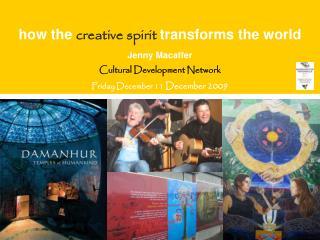 how the  creative spirit  transforms the world Jenny Macaffer Cultural Development Network