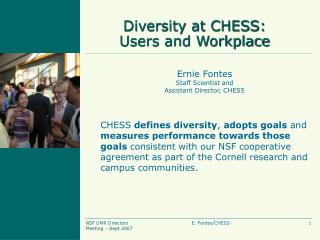 Diversity at CHESS: Users and Workplace