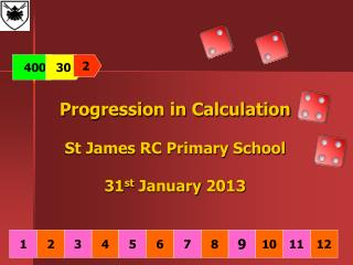 Progression in Calculation St James RC Primary School 31 st  January 2013