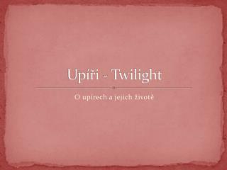 Up�?i - Twilight