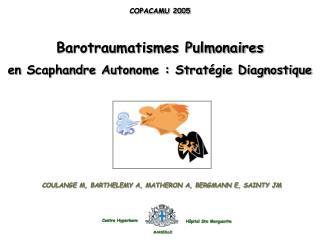 Barotraumatismes Pulmonaires en Scaphandre Autonome : Stratégie Diagnostique