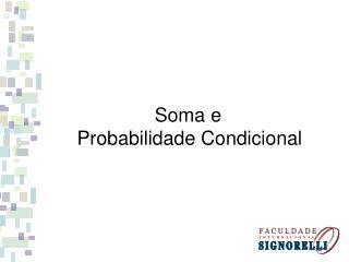 Soma e  Probabilidade Condicional