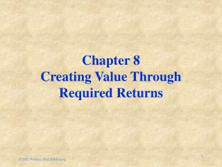 Chapter 8 Creating Value Through Required Returns