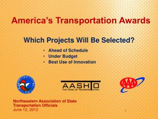 Which Projects Will Be Selected?  Ahead of Schedule  Under Budget  Best Use of Innovation