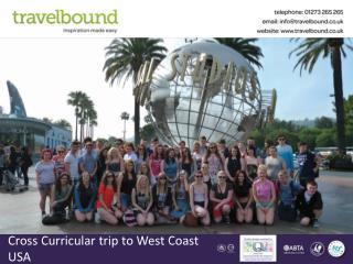 Cross Curricular trip to West Coast USA