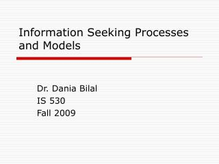 Information Seeking Processes and Models