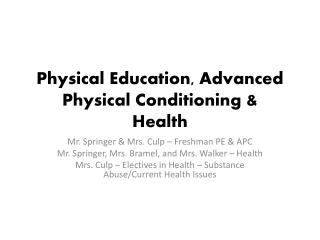 Physical Education, Advanced Physical Conditioning & Health