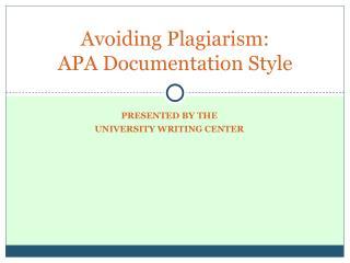 Avoiding Plagiarism:  APA Documentation Style