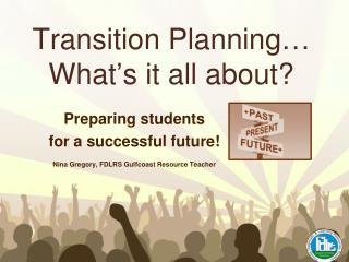 Transition Planning…  What's it all about?