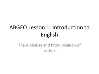 ABGEO Lesson 1: Introduction to English