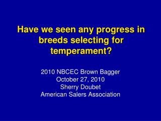 Have we seen any progress in breeds selecting for temperament?