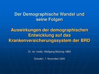 Dr. rer. medic. Wolfgang B�cking, MBA Dresden, 7. November 2005