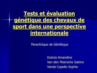 Tests et  valuation g n tique des chevaux de sport dans une perspective internationale