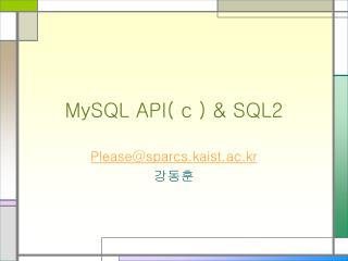 MySQL API( c ) & SQL2