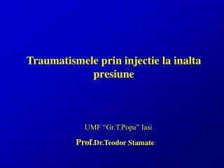 Traumatismele prin injectie la inalta presiune