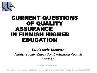 CURRENT QUESTIONS 	OF QUALITY ASSURANCE 	 IN FINNISH HIGHER EDUCATION