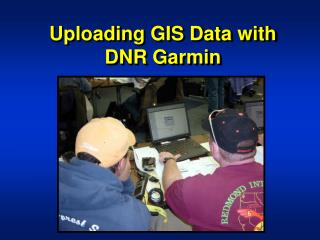 Uploading GIS Data with DNR Garmin