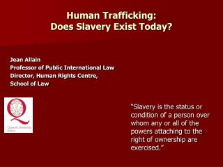 Human Trafficking:  Does Slavery Exist Today?