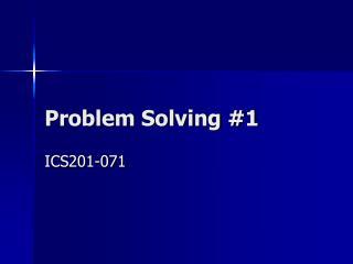 Problem Solving #1