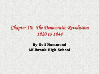Chapter 10:  The Democratic Revolution 1820 to 1844